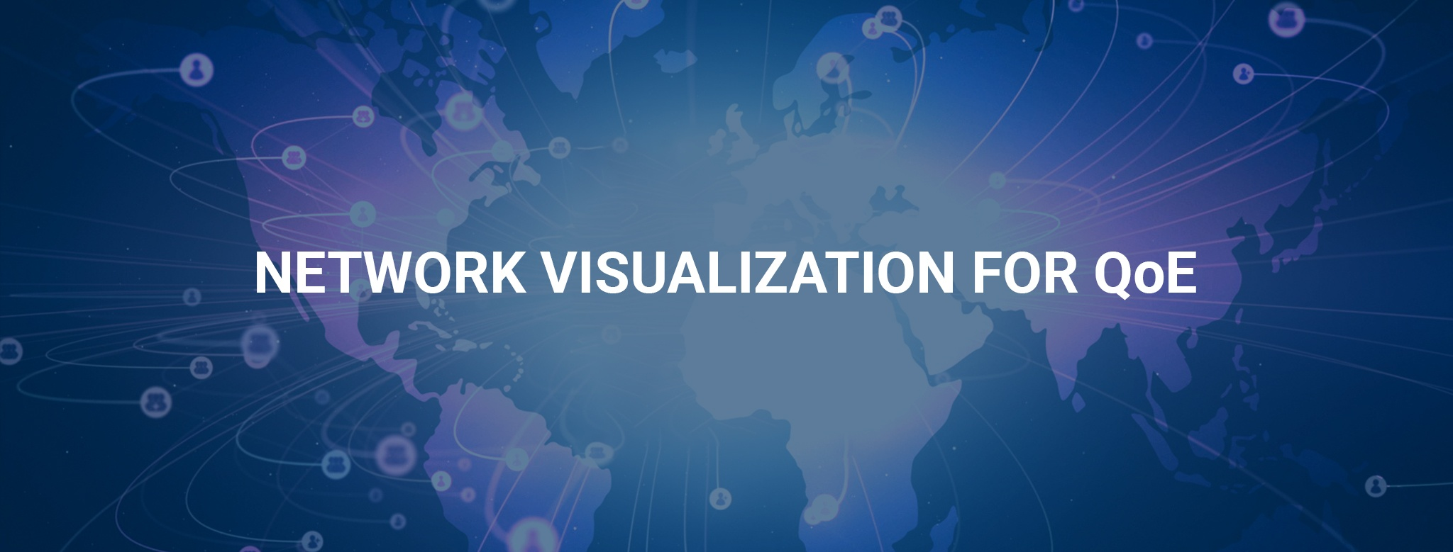 Network Visualization for Quality of Experience